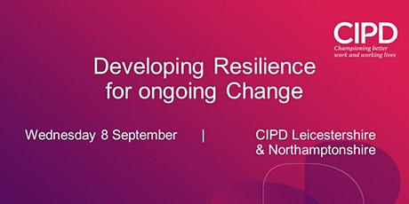 Developing Resilience for  ongoing Change (face-to-face event) tickets