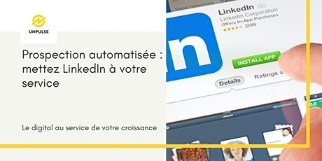Prospection automatisée : mettez LinkedIn à votre service billets