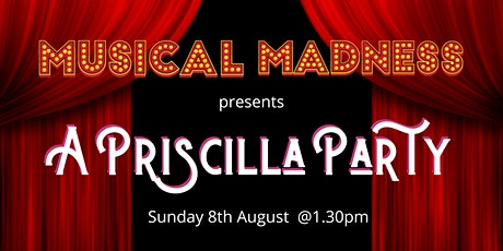 Musical Madness – A Priscilla Party tickets