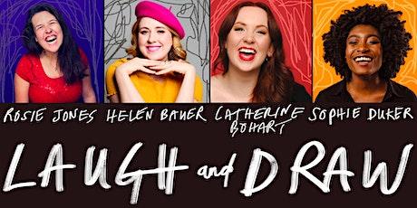 LAUGH and DRAW: Rosie Jones, Sophie Duker, Catherine Bohart & Helen Bauer tickets