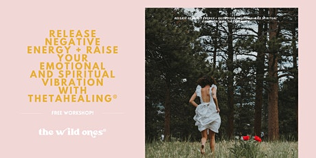Release Negative Energy + Raise Your Emotional Vibration with ThetaHealing® tickets