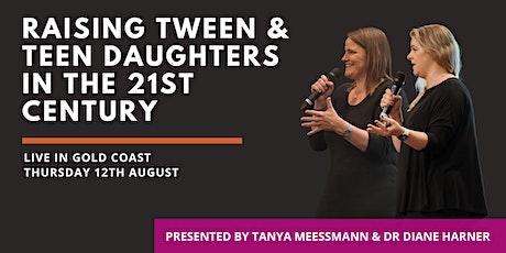 GOLD COAST: Raising Tween & Teen Daughters in the 21st Century tickets