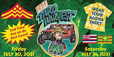 Aloha Gardens 2021 Taro Harvest & Laulau Making Mini-Fest tickets