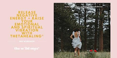 Release Negative Energy + Raise Your Emotional Vibration with ThetaHealing® ingressos