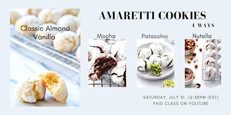 SOFT AMARETTI COOKIES 4 Ways - Baking Class tickets