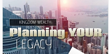 """Kingdom Wealth Seminar """"Planning Your Legacy Part 2"""" tickets"""