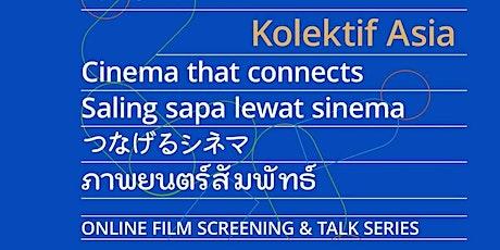 KOLEKTIF ASIA - July 2021 Program tickets