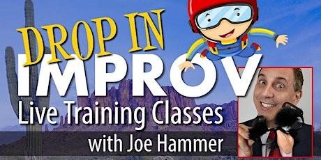 DROP-IN Essential Improv Classes  with Joe Hammer in N. Scottsdale, AZ tickets