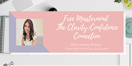 Free Mastermind The Clarity-Confidence Connection tickets