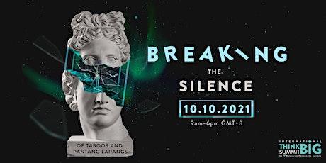 Breaking the Silence: Of Taboos and Pantang Larangs tickets