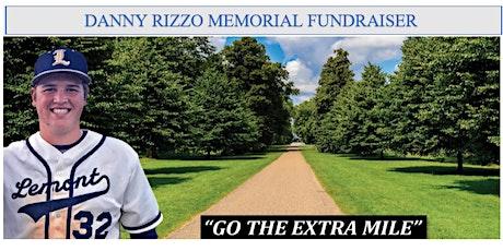 "2021 Danny Rizzo Memorial ""GO THE EXTRA MILE"" Fundraiser tickets"