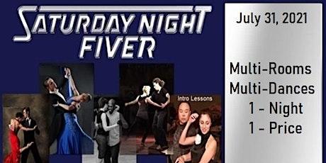 July 31 Saturday Night Fiver tickets