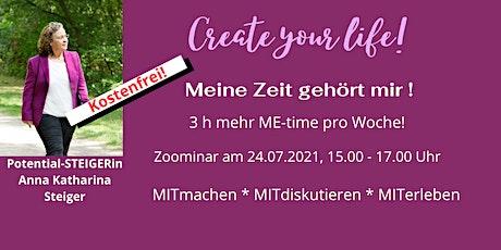 Create your Life - Meine Zeit gehört mir! tickets