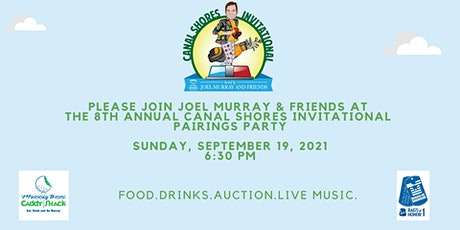 Canal Shores Invitational Pairings Party Hosted by Joel Murray  and Friends tickets