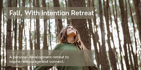Fall, With Intention - a personal development retreat tickets