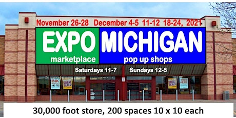 EXPO MICHIGAN holiday marketplace pop up shops  - 1 space set up 1 weekend tickets