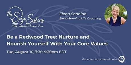 Be a Redwood Tree: Nurture and Nourish Yourself With Your Core Values tickets