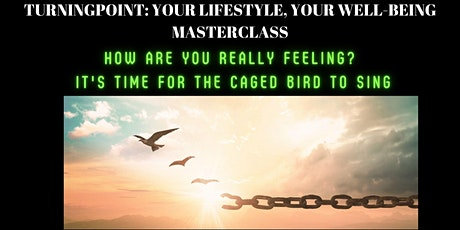 Masterclass 1: How are You Really Feeling? Time for the Caged Bird to Sing tickets