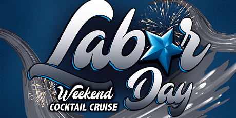 Labor Day Weekend  Afternoon Booze Cruise on Saturday, September 4th tickets