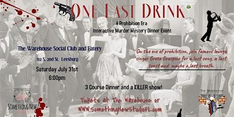 One Last Drink - A Prohibition Era Murder Mystery Dinner Event tickets