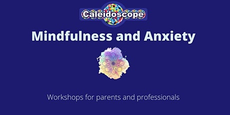 Mindfulness and Anxiety tickets