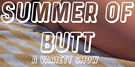 Ryan Asher Presents: Summer of Butt a Variety Show tickets
