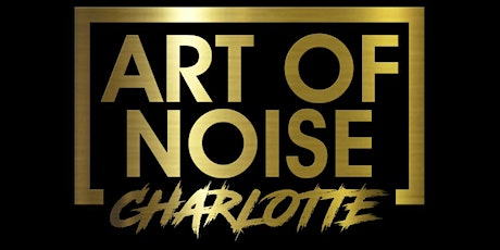 ★-★ THE ART OF NOISE (Charlotte)  ★-★ Lonnie B & Mad Skillz #saturDAY tickets