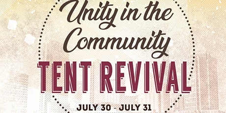 Unity In The Community Tent Revival tickets