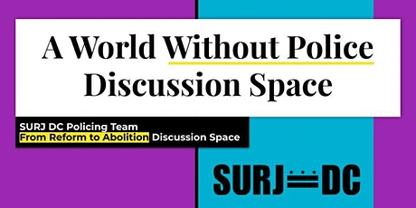 From Reform to Abolition: A World Without Police Discussion Space tickets