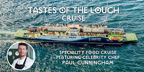 'Tastes of the Lough Cruise' with celebrity Chef Paul Cunningham tickets
