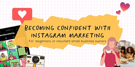 Becoming Confident with Instagram Marketing - [AUGUST 2021] tickets
