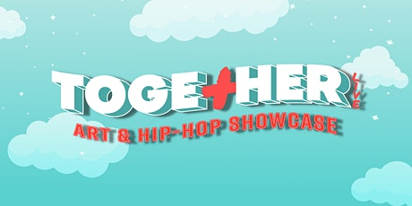 New Date:TOGE+HER LIVE Art & Music Showcase tickets