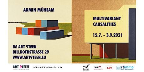 "ARMIN MÜHSAM - ""MULTIVARIANT CAUSALITIES"" Tickets"