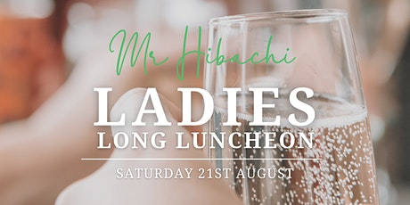 Ladies Long Lunch at Mr Hibachi tickets