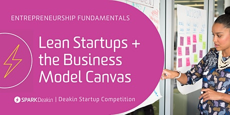 Entrepreneurship Fundamentals: Lean Startups + the Business Model Canvas tickets