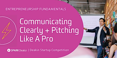 Entrepreneurship Fundamentals: Communicating Clearly + Pitching Like A Pro tickets