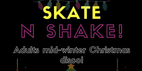 MID-WINTER CHRISTMAS ! Skate n Shake- July Edition tickets