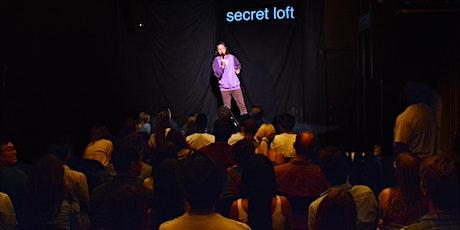 Secret Loft Comedy (Free Pizza!) - July 30 - Early Show (Doors 7:30) tickets