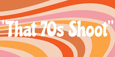 """""""That 70s shoot"""" tickets"""