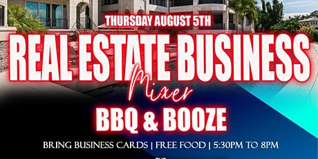 BBQ & BOOZE  Real Estate  Business  Mixer tickets