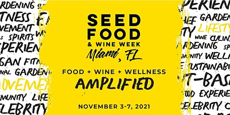 7th Annual SEED Plant-Based Food & Wine Festival tickets