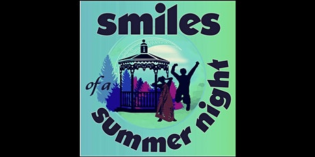 Smiles of a Summer Night (Part 2) ... live theatre at the Oliver Mill Park tickets