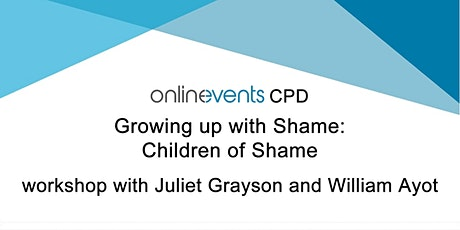 Growing up with Shame: Children of Shame - Juliet Grayson and William Ayot tickets