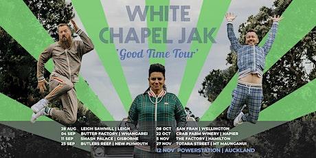 White Chapel Jak @ Gisborne tickets