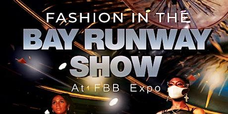 Fashion inn the Bay Runway Show tickets