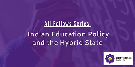 AII Fellows Series: Indian Education Policy and the Hybrid State tickets