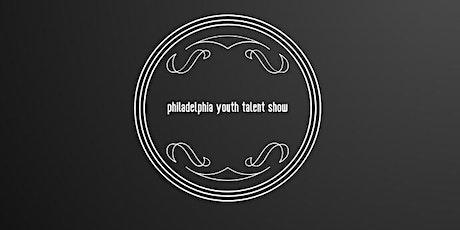 Philadelphia Youth Talent Show July- 2022 tickets