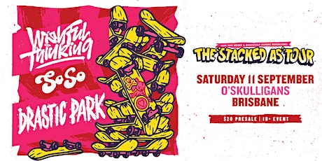 The 'Stacked As' Tour featuring Drastic Park, Soso & Wishful Thinking tickets