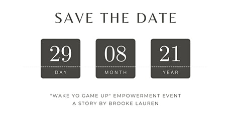 """Wake Yo Game up"" Empowerment Event tickets"
