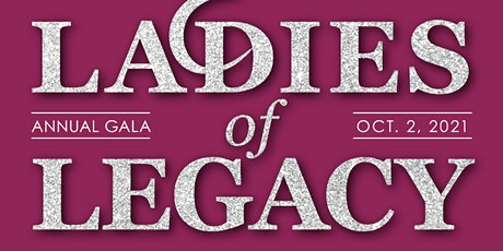 Ladies of Legacy Fundraising Gala 2021 tickets